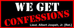 We Get Confessions Official Book seller, Live Course and Online Course by Author and Trainer Lieut. Albert Joseph, Jr. [Ret.]